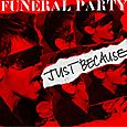 Funeralparty-justbecause