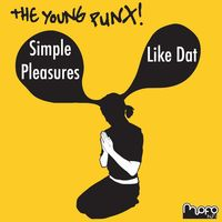 The Young Punx - Simple Pleasures/Like Dat