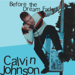 Calvin Johnson on US tour Febuary 2008!
