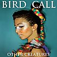 Bird Call: Other Creatures