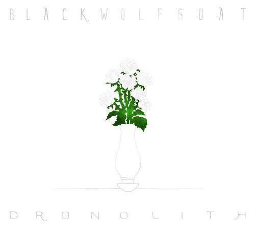 BLACKWOLFGOAT: Dronolith