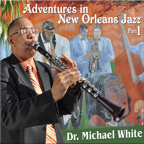 Dr. Michael White: Adventures in New Orleans Jazz, Part 1