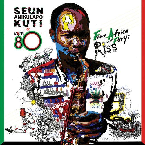 Seun Anikulapo Kuti: From Africa With Fury: Rise